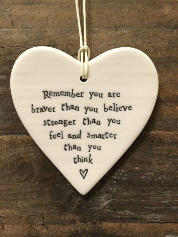 East Of India: White Porcelain Hanging Heart Sign with Black Writing. Saying: Remember You Are Braver