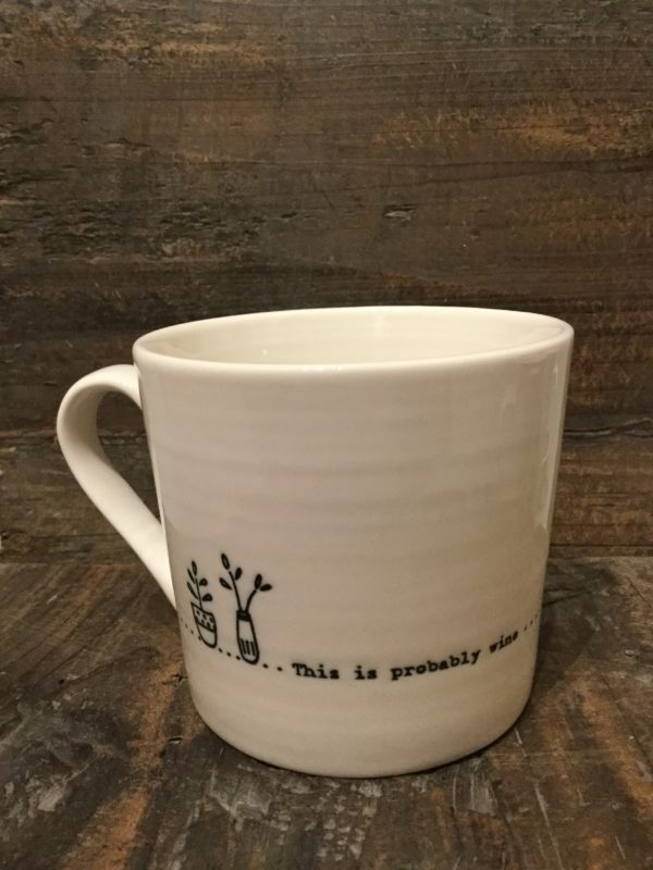 East Of India: White Porcelain Wobbly Mug. Saying: This is Probably Wine