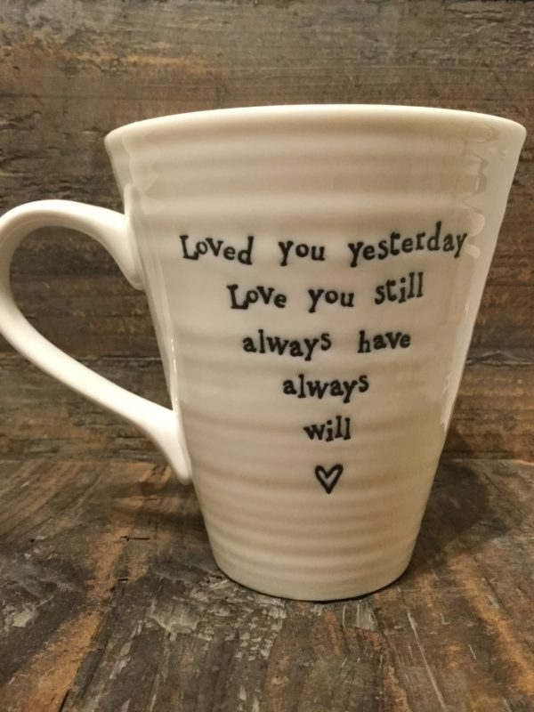 East Of India: White Porcelain Mug. Saying: Loved You Yesterday