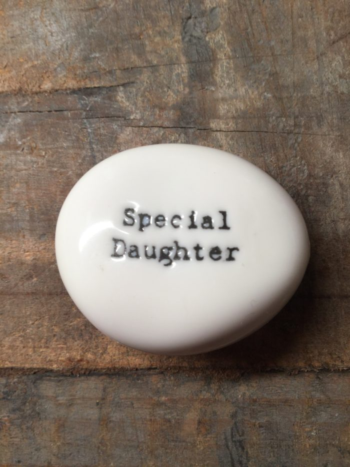 East Of India Small White Porcelain Pebble with Black Type Engraved. Saying: Special Daughter